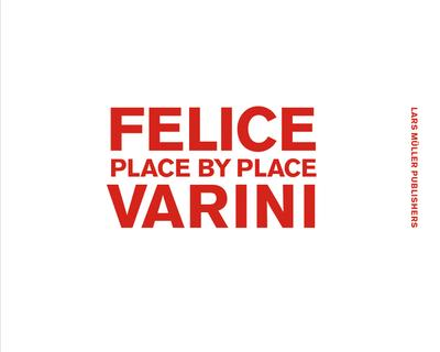 Felice Varini Place by Place