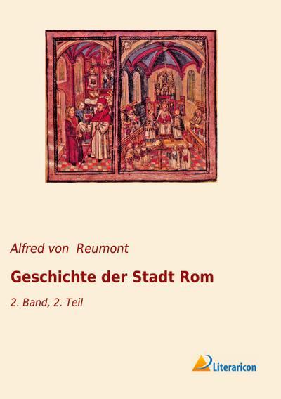 Geschichte der Stadt Rom: 2. Band, 2. Teil