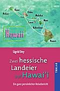 Zwei hessische Landeier auf Hawai'i: Ein ganz ...