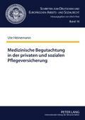 Medizinische Begutachtung in der privaten und sozialen Pflegeversicherung