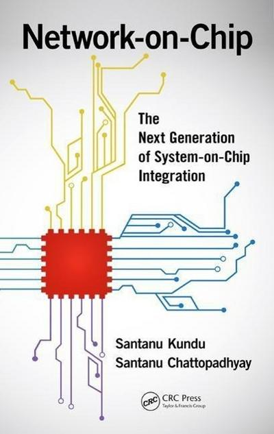 Network-On-Chip: The Next Generation of System-On-Chip Integration