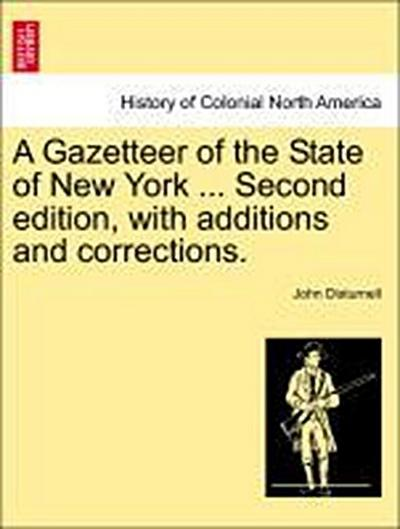 A Gazetteer of the State of New York ... Second edition, with additions and corrections.