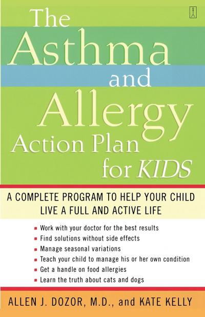The Asthma and Allergy Action Plan for Kids: A Complete Program to Help Your Child Live a Full and Active Life: A Complete Programme to Help Your Child Live a Full and Active Life - Touchstone - Taschenbuch, Englisch, Dr. Allen Dozor, Kate Kelly, A Complete Program to Help Your Child Live a Full and Active Life, A Complete Program to Help Your Child Live a Full and Active Life