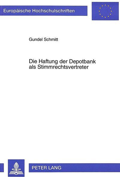 Die Haftung der Depotbank als Stimmrechtsvertreter