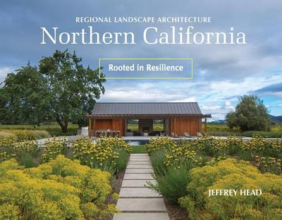 Regional Landscape Architecture: Northern California: Rooted in Resilience