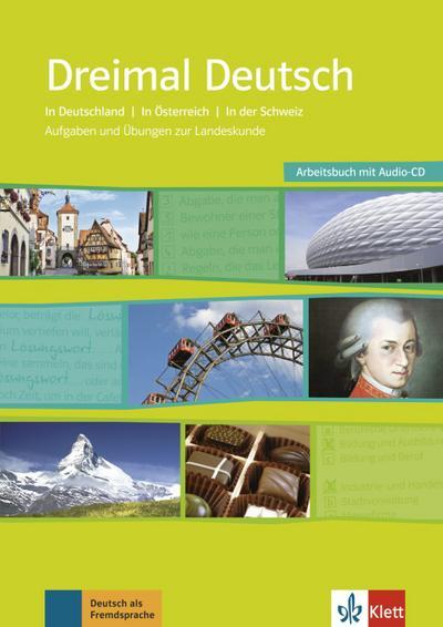 Dreimal Deutsch. Eine Landeskunde für Anfänger mit Vorkenntnissen und Fortgeschrittene