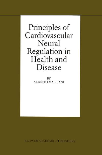 Principles of Cardiovascular Neural Regulation in Health and Disease