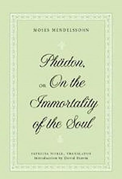 Phädon, or On the Immortality of the Soul