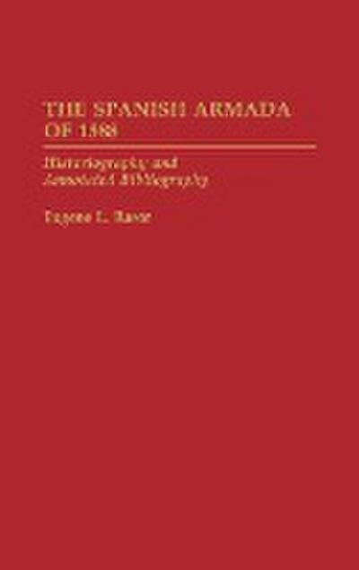 The Spanish Armada of 1588: Historiography and Annotated Bibliography