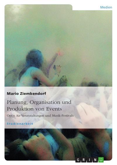Planung, Organisation und Produktion von Events