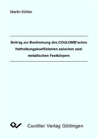 Beitrag zur Bestimmung des Coulomb'schen Haftreibungskoeffizienten zwischen zwei metallischen Festkörpern