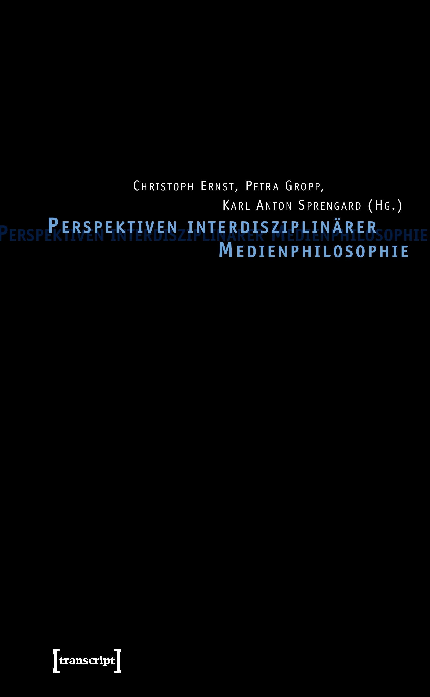 Perspektiven interdisziplinärer Medien Philosophie Christoph Ernst