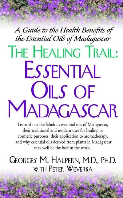The Healing Trail:: Essential Oils of Madagascar
