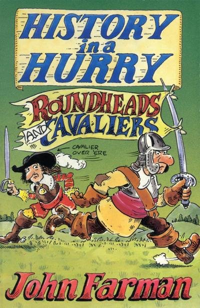 History in a Hurry 02: Roundheads & Cavaliers