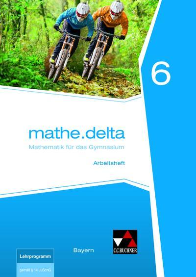 mathe.delta 6 Arbeitsheft Bayern