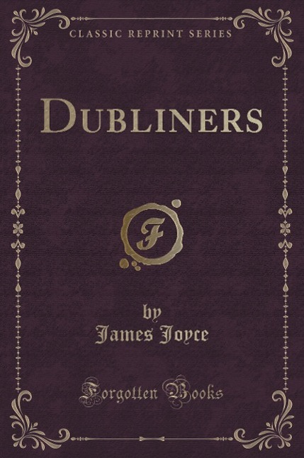 Dubliners (Classic Reprint), James Joyce