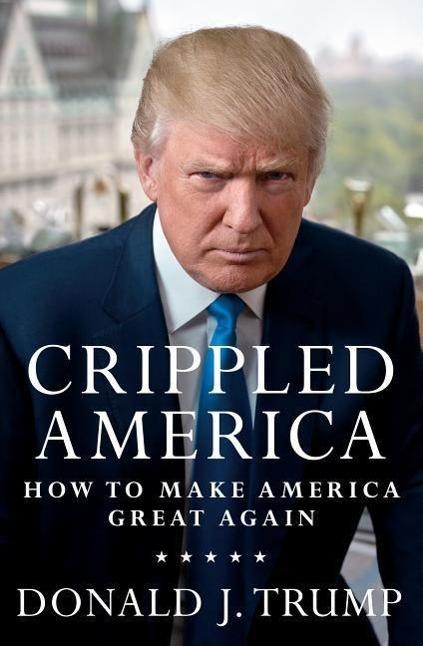 Crippled America Donald J. Trump