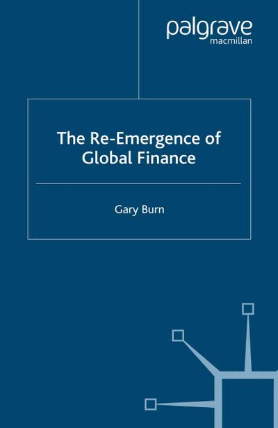 The Re-Emergence of Global Finance