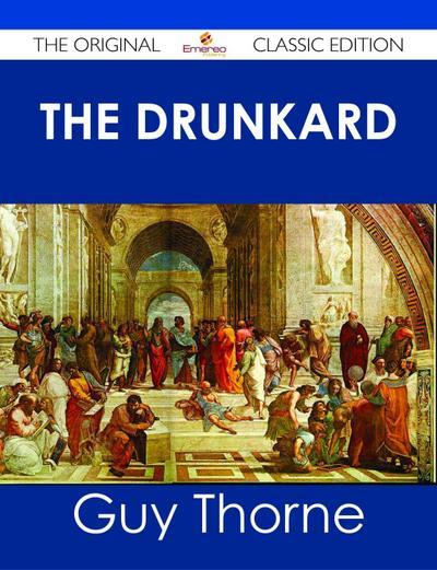 The Drunkard - The Original Classic Edition