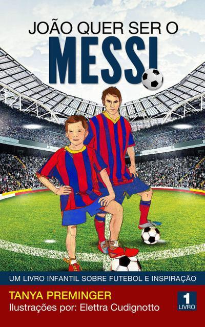 Joao quer ser o Messi