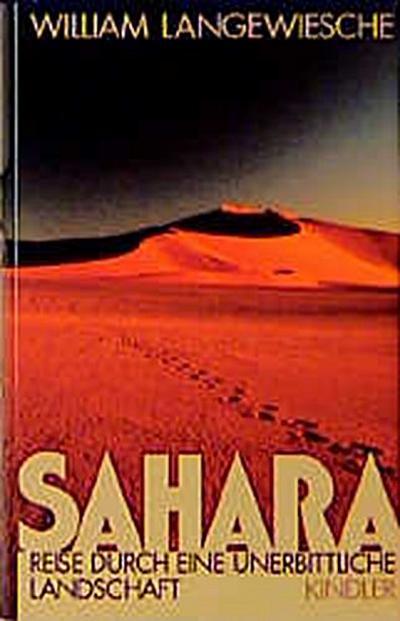 Sahara. Reise durch eine unerbittliche Landschaft