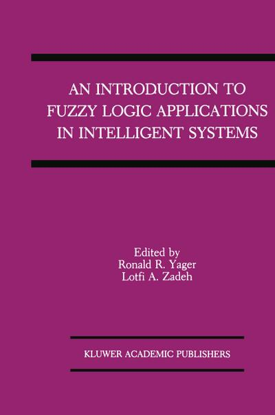 Introduction to Fuzzy Logic Applications in Intelligent Systems