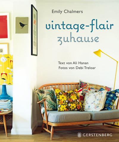 Vintage-Flair zuhause   ; Fotos v. Treloar, Debi /Aus d. Engl. v. Fricke, Birgit; Deutsch; , durchgehend farbig -
