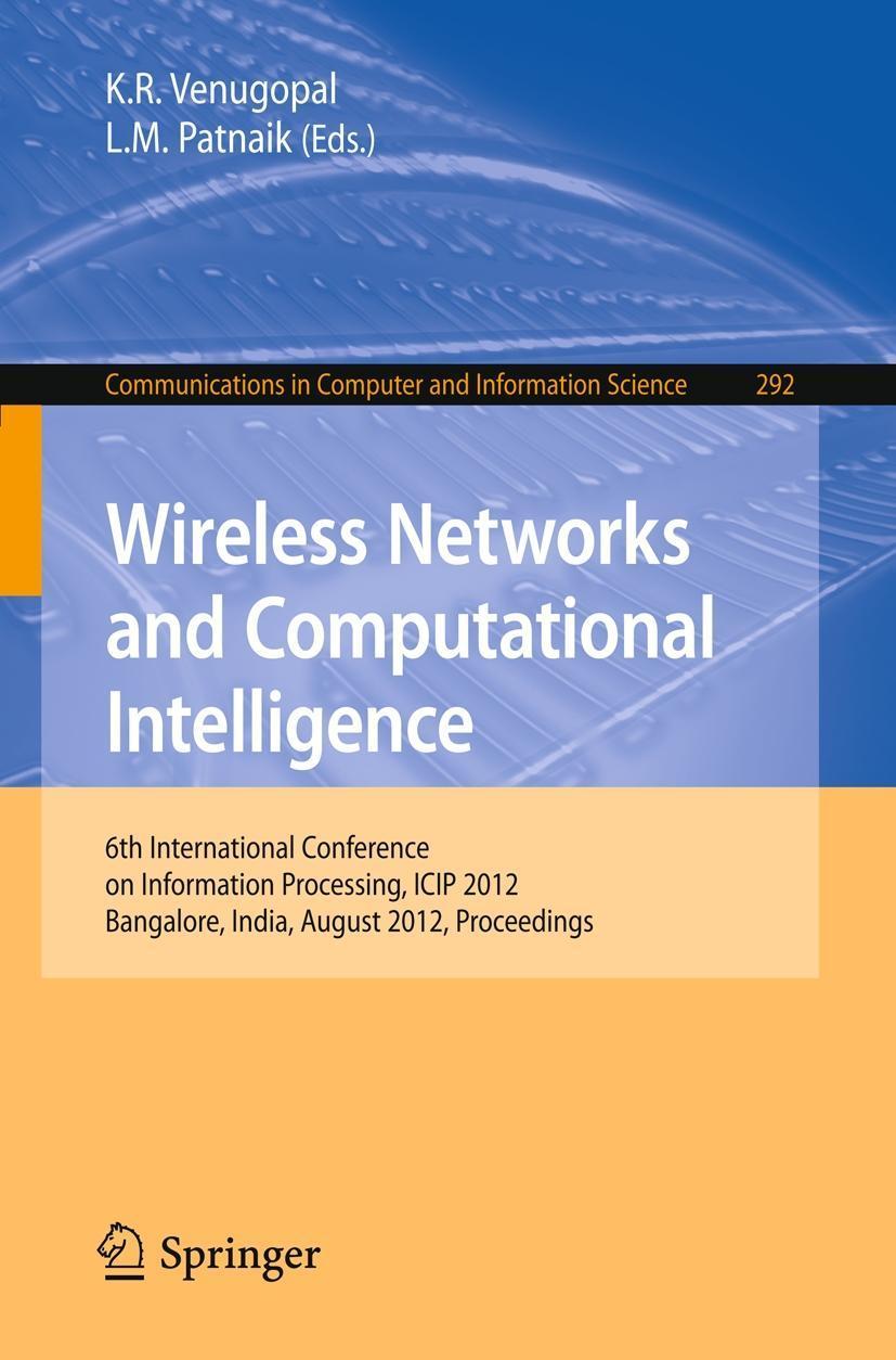 Wireless Networks and Computational Intelligence, K. R. Venugopal