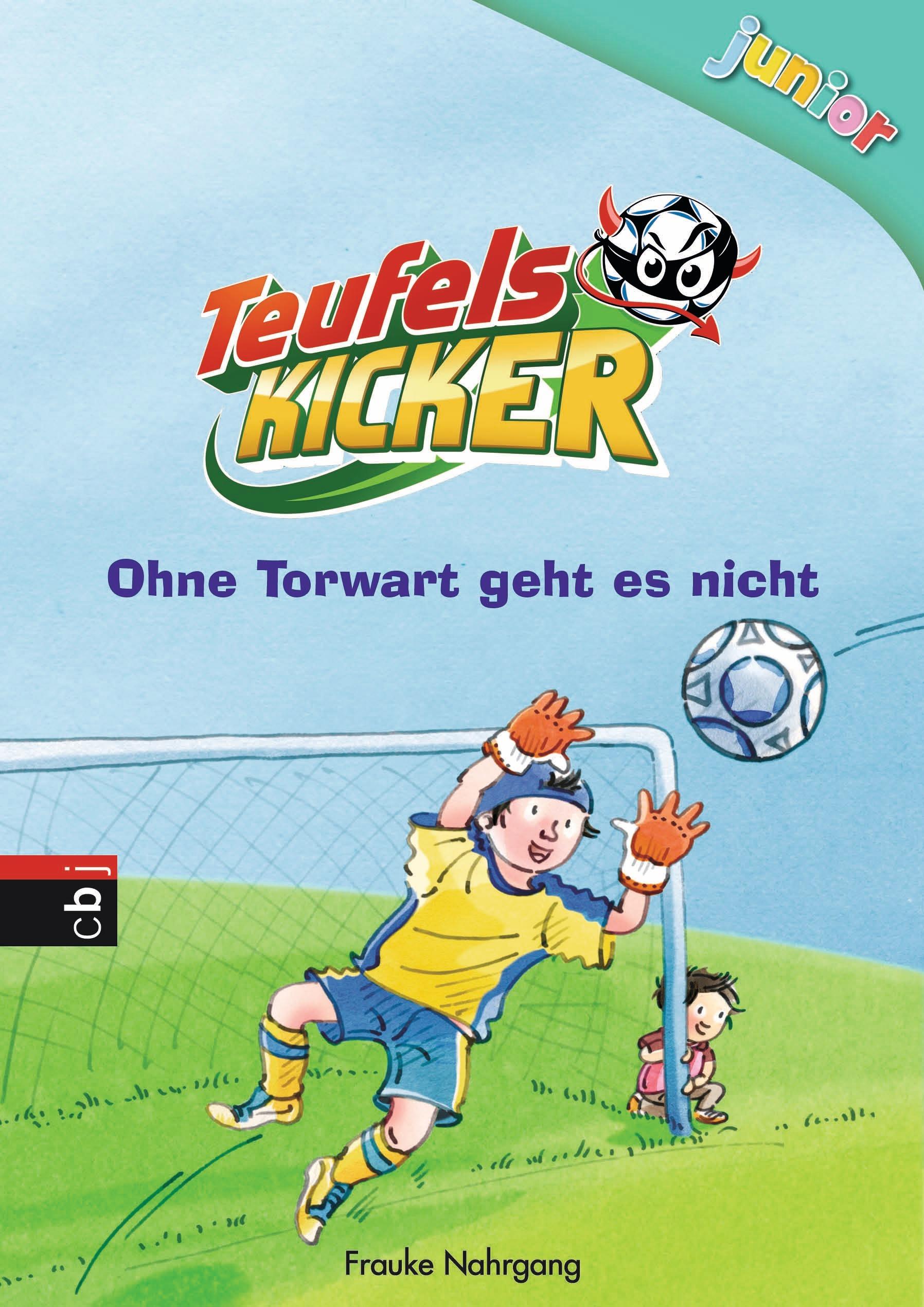 Teufelskicker Junior - Ohne Torwart geht es nicht  Band 2     Ill. v. Gerha ...