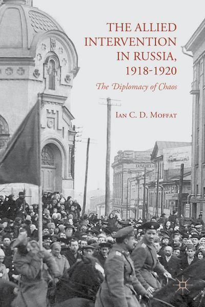 The Allied Intervention in Russia, 1918-1920