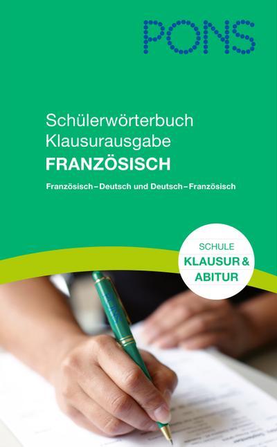 PONS Schülerwörterbuch Klausurausgabe Französisch: Französisch-Deutsch / Deutsch-Französisch