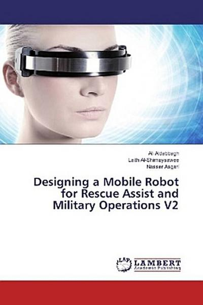 Designing a Mobile Robot for Rescue Assist and Military Operations V2