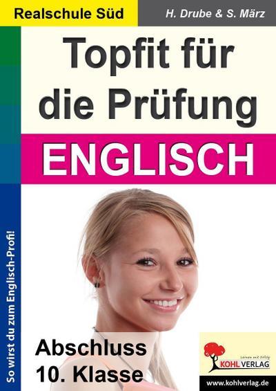 Topfit für die Prüfung / Englisch (Realschule): Abschluss 10. Klasse (Realschule Süd)