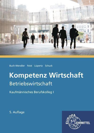 Kompetenz Wirtschaft - Betriebswirtschaft, Kaufmännisches Berufskolleg I