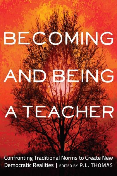 Becoming and Being a Teacher