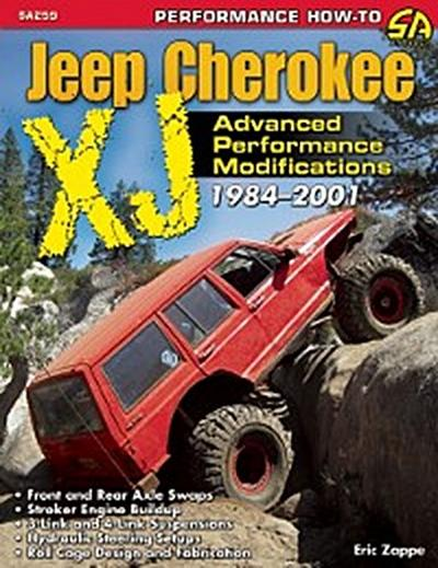 The Ultimate Jeep Cherokee XJ Performance Guide: 1984-2009