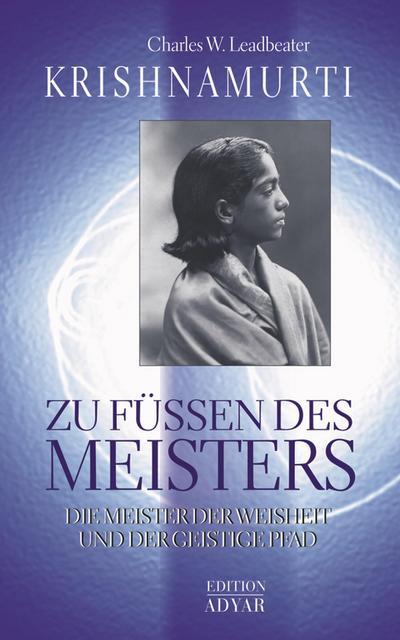 Krishnamurti - Zu Füßen des Meisters