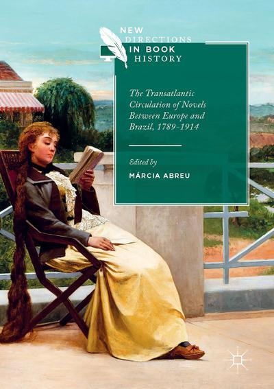The Transatlantic Circulation of Novels Between Europe and Brazil, 1789-1914