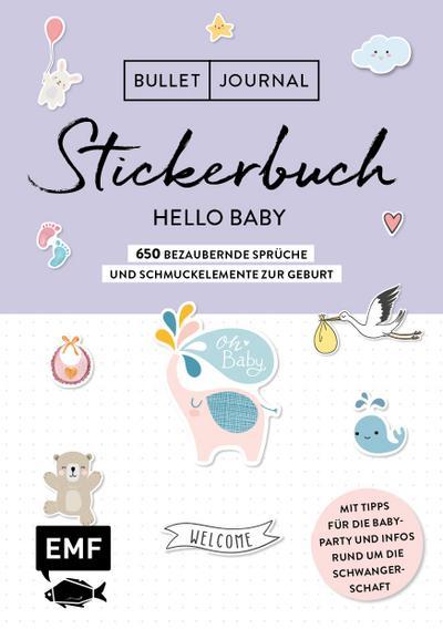 Bullet Journal - Stickerbuch Hello Baby: 750 bezaubernde Sprüche und Schmuckelemente zur Geburt