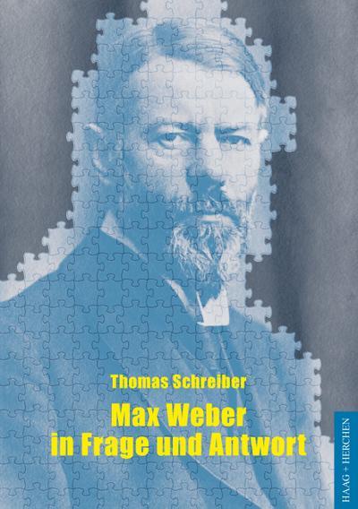 Max Weber in Frage und Antwort