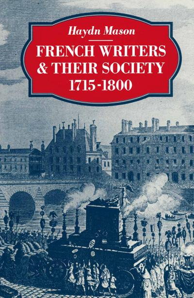 French Writers and their Society 1715-1800