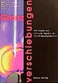Grenzverschiebungen; Politische und ethische Aspekte der Fortpflanzungsmedizin; Hrsg. v. Pichlhofer, Gabriele; Deutsch