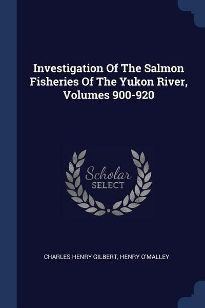 Investigation of the Salmon Fisheries of the Yukon River, Volumes 900-920