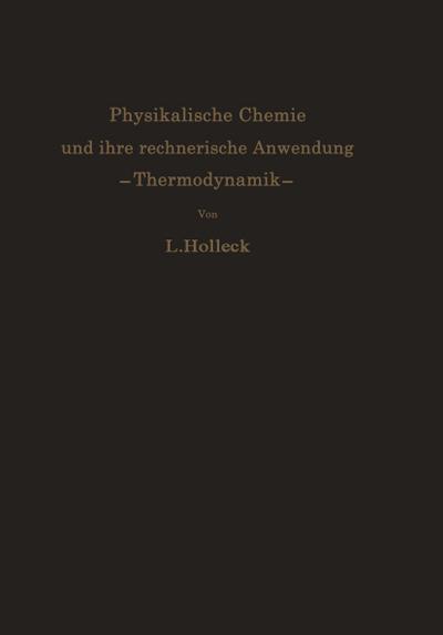 Physikalische Chemie und ihre rechnerische Anwendung. -Thermodynamik-