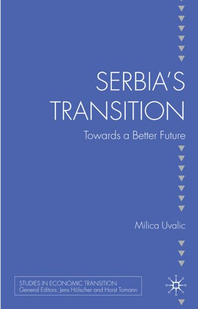 Serbia's Transition: Towards a Better Future