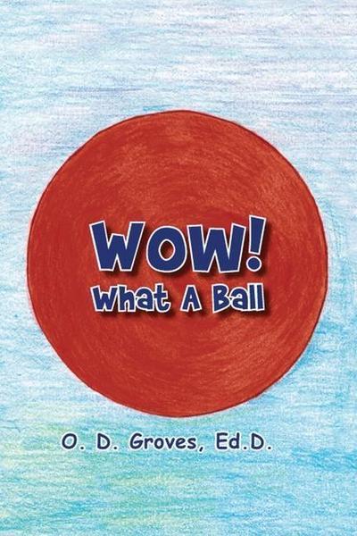 WOW WHAT A BALL