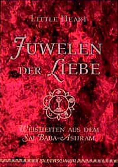 Juwelen der Liebe - Silberschnur - Taschenbuch, Deutsch, Little Heart, Weisheiten aus dem Sai Baba-Ashram, Weisheiten aus dem Sai Baba-Ashram