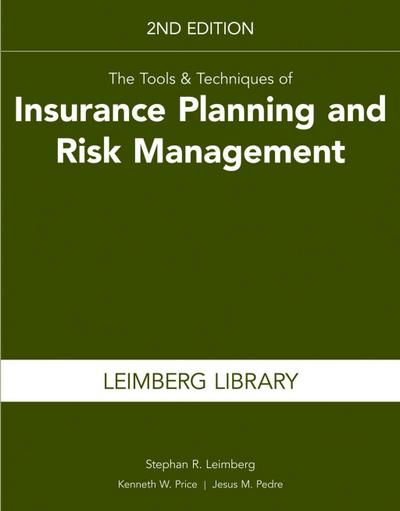 The Tools & Techniques of Insurance Planning and Risk Management, 2nd Edition