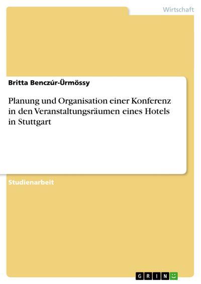 Planung und Organisation einer Konferenz in den Veranstaltungsräumen eines Hotels in Stuttgart