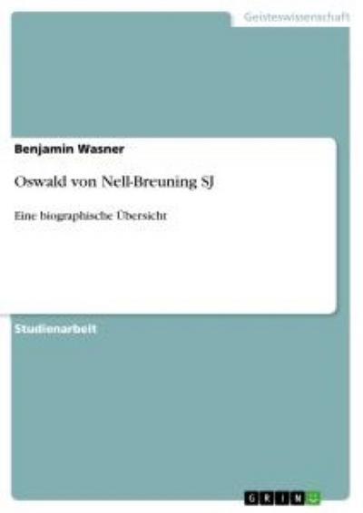 Oswald von Nell-Breuning SJ: Eine biographische Übersicht
